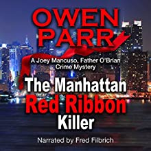 The Manhattan Red Ribbon Killer: Mancuso & O'Brian Crime Mystery, Book 3 Audiobook by Owen Parr Narrated by Fred Filbrich