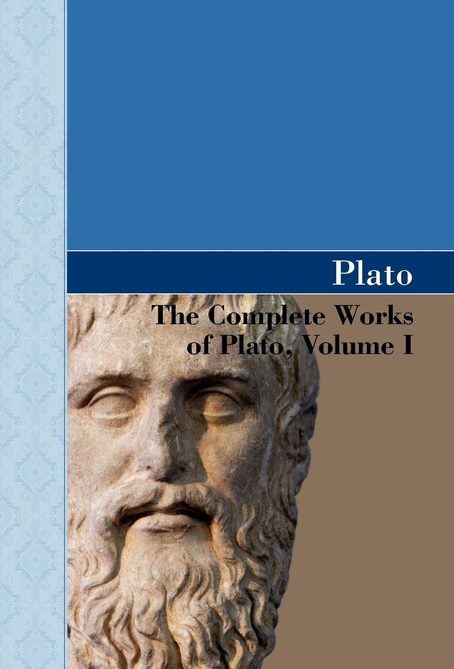 The Complete Works Of Plato Volume I