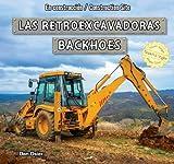 Las Retroexcavadoras / Backhoes, Dan Osier, 1477732861