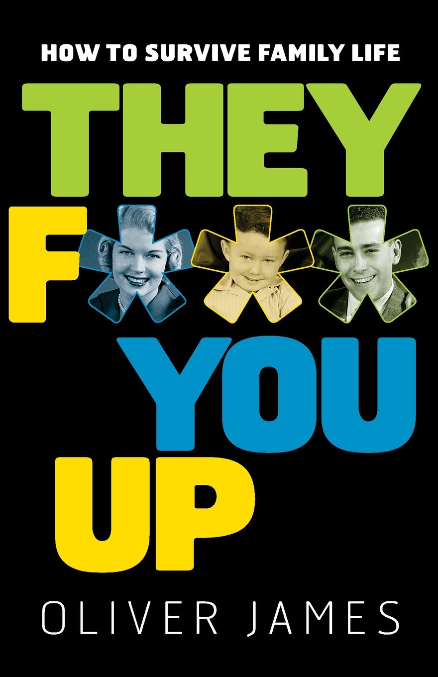 They F*** You Up: How to Survive Family Life ebook