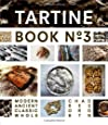 3: Tartine: Modern Ancient Classic Whole