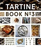 Tartine Book No. 3, Chad Robertson, 1452114307