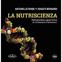 La nutriscienza. Nutrigenomica, epigenetica, alimentazione e benessere