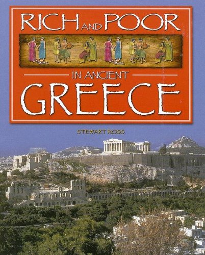 Download Rich & Poor in Ancient Greece (RICH AND POOR IN) pdf