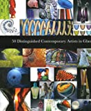 50 Distinguished Contemporary Artists in Glass, Peter Brewer and Treve Rosoman, 0947798609
