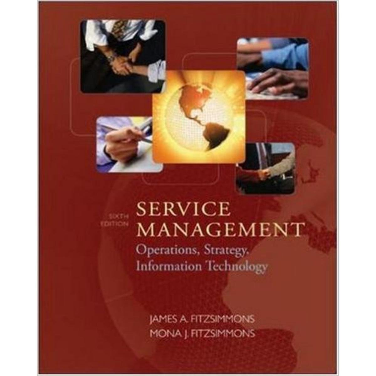 Service Management: Operations, Strategy, Information Technology with  CDROM: Amazon.co.uk: James A. Fitzsimmons, Mona J. Fitzsimmons: Books