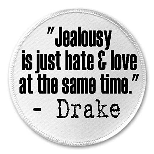Amazoncom Jealousy Is Just Hate Love Drake Quote 3 Sew Iron