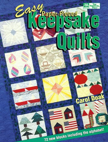 Easy Paper-Pieced Keepsake Quilts: 72 New Blocks Including the Alphabet (That Patchwork Place)