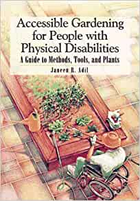 Accessible gardening for people with physical disabilities for Gardening tools for disabled