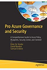 Pro Azure Governance and Security: A Comprehensive Guide to Azure Policy, Blueprints, Security Center, and Sentinel Paperback