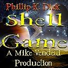Shell Game Hörbuch von Phillip K. Dick Gesprochen von: Mike Vendetti