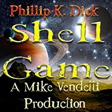 Shell Game Audiobook by Phillip K. Dick Narrated by Mike Vendetti