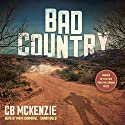 Bad Country Audiobook by C. B. McKenzie Narrated by Mark Bramhall