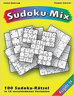 Book 100 Rätsel: Sudoku-Mix, Ausgabe 04: 100 Rätsel in 15 verschiedenen Varianten, Ausgabe 04: Volume 4 (Sudoku-Mix aus 15 Varianten)