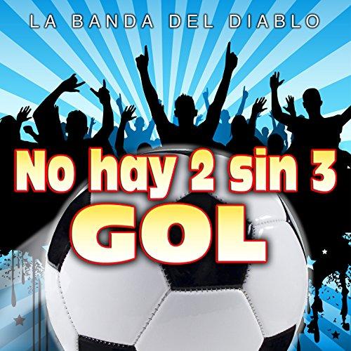 sin 3 gol la banda del diablo from the album no hay 2 sin 3 gol single