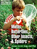 Moths, Butterflies, Insects, and Spiders, Rhonda Vansant and Barbara L. Dondiego, 0070179077