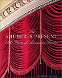 img - for The Shuberts Present: 100 Years of American Theater book / textbook / text book