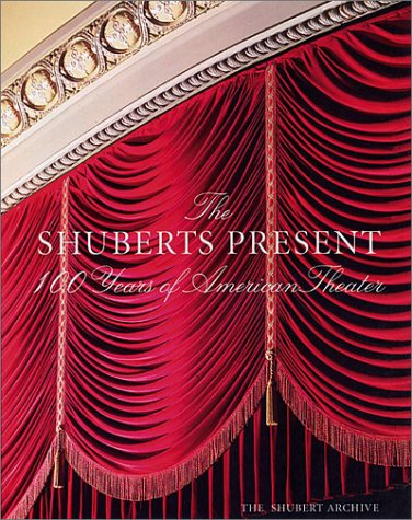 - The Shuberts Present: 100 Years of American Theater