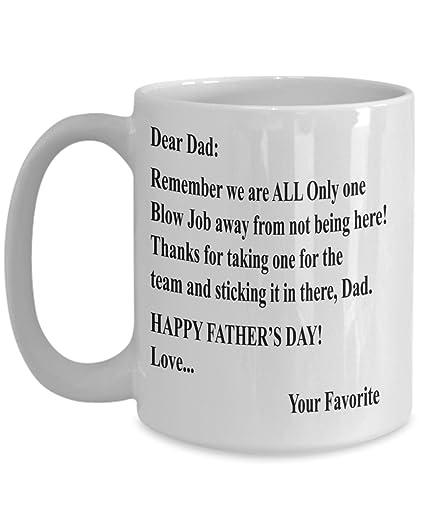 fe6a2228 Amazon.com: Dad Mug - Best Dad - One Blow Job Away Coffee Mug- Funny ...