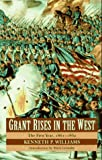 Grant Rises in the West, Kenneth P. Williams, 0803297939