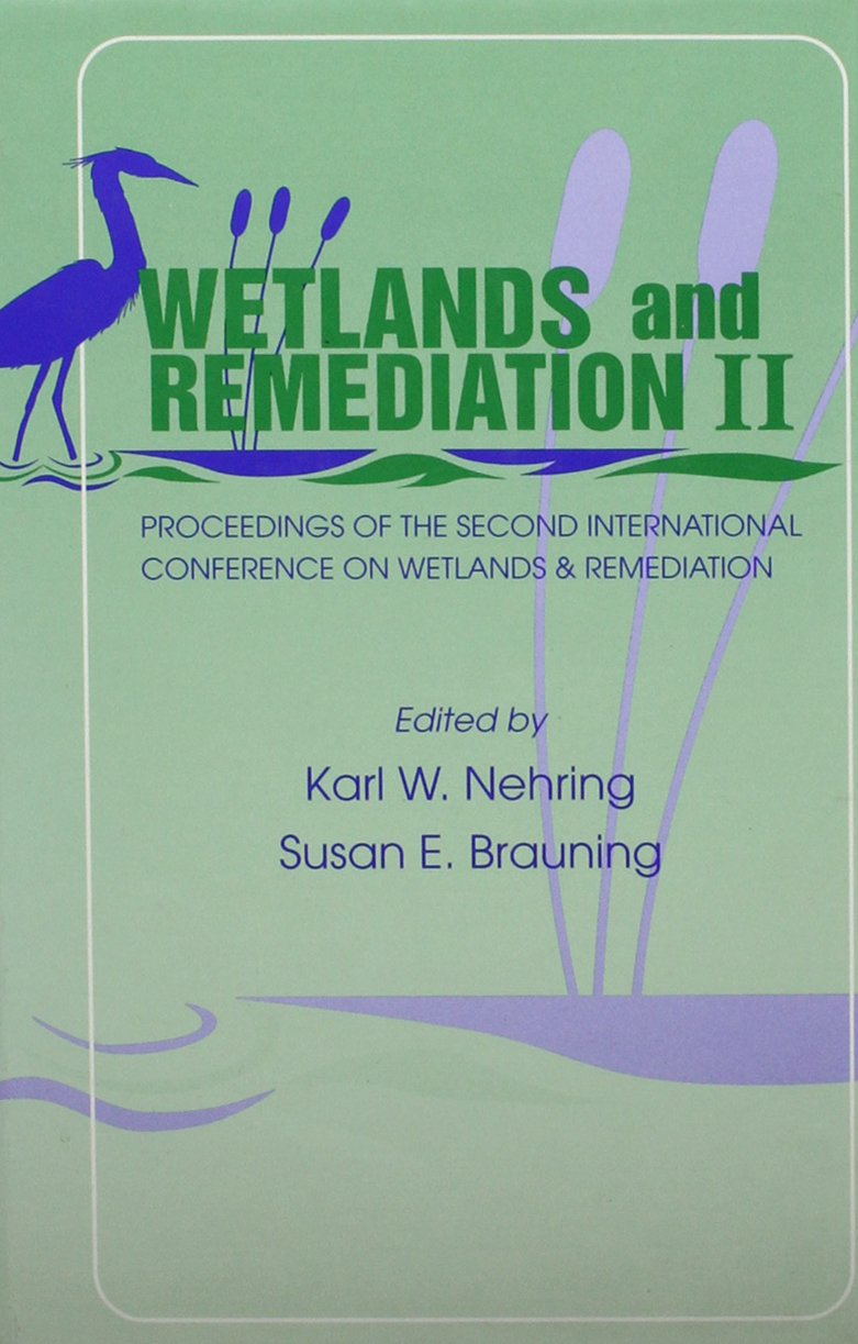 Wetlands and Remediation II: Proceedings of the Second International Conference on Wetlands and Remediation pdf epub