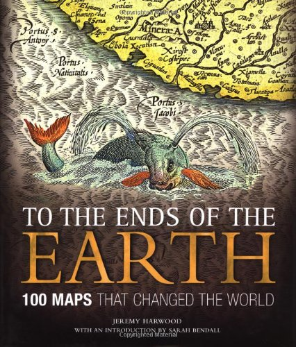 To the Ends of the Earth: 100 Maps That Changed the World (Maps That Changed The World compare prices)