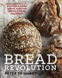 : Bread Revolution: World-Class Baking with Sprouted and Whole Grains, Heirloom Flours, and Fresh Techniques