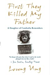 First They Killed My Father: A Daughter of Cambodia Remembers Paperback