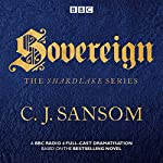 Shardlake: Sovereign: BBC Radio 4 Full-Cast Dramas | C J Sansom
