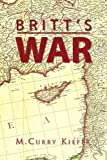 Britt's War, M. Curry Kiefer, 1450064981