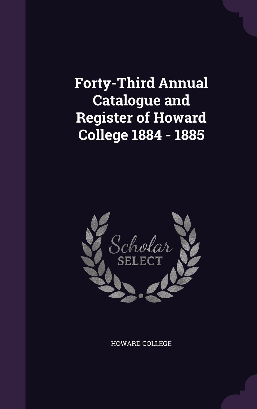 Download Forty-Third Annual Catalogue and Register of Howard College 1884-1885 pdf epub