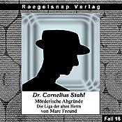 Die Liga der alten Herren (Dr. Cornelius Stahl - Mörderische Abgründe 18) | Marc Freund