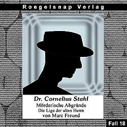 Die Liga der alten Herren (Dr. Cornelius Stahl - Mörderische Abgründe 18)