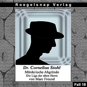 Die Liga der alten Herren (Dr. Cornelius Stahl - Mörderische Abgründe 18) Hörbuch