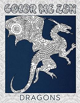 6ba01f1ce4f5 Amazon.com: Dragons - Color Me Zen Adult Coloring Book for Stress ...