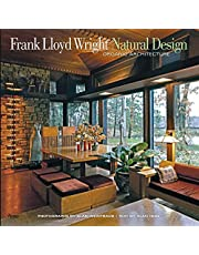 Frank Lloyd Wright: Natural Design, Organic Architecture: Lessons for Building Green from an American Original