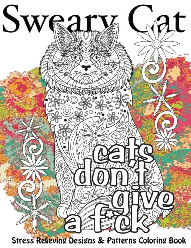 Sweary Cat Stress Relieving Designs Patterns Adult Coloring Book Beautiful Adult Coloring Books Volume 11 Coloring Books Lilt Kids 9781535586719 Amazon Com Books