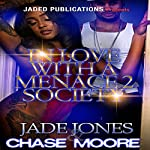 In Love with a Menace 2 Society | Jade Jones,Chase Moore