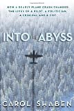 Book Cover for Into the Abyss: How a Deadly Plane Crash Changed the Lives of a Pilot, a Politician, a Criminal and a Cop