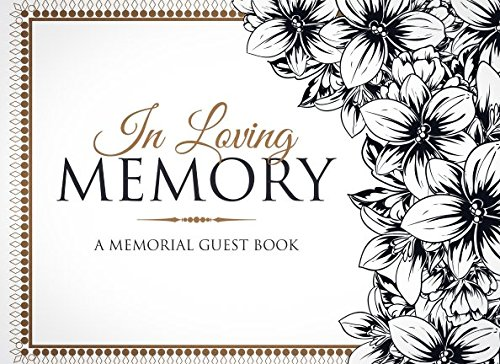 Download In Loving Memory: A memorial guest book with more than 100 pages for Funeral and Memorial Service pdf
