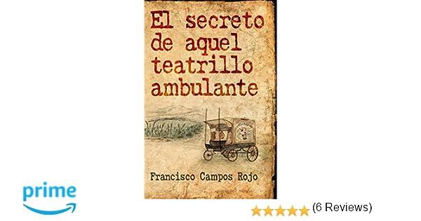 El secreto de aquel teatrillo ambulante: Amazon.es: Campos Rojo ...