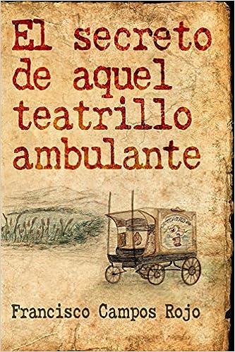 Amazon.com: El secreto de aquel teatrillo ambulante (Spanish ...