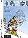 Kogaratsu, tome 5 : Par-delà les cendres