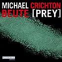 Beute (Prey) Hörbuch von Michael Crichton Gesprochen von: Oliver Rohrbeck