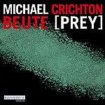 Beute (Prey) | Michael Crichton