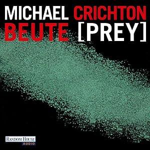 Beute (Prey) Hörbuch