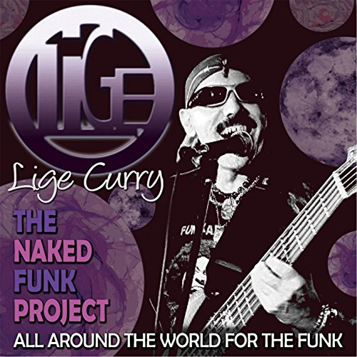 Price comparison product image Lige Curry And The Naked Funk Project All Around The World For TheFunk
