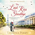 The Last Kiss Goodbye Audiobook by Tasmina Perry Narrated by Penelope Rawlins