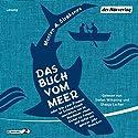 Das Buch vom Meer: oder Wie zwei Freunde im Schlauchboot ausziehen, um im Nordmeer einen Eishai zu fangen, und dafür ein ganzes Jahr brauchen Hörbuch von Morten A. Strøksnes Gesprochen von: Shenja Lacher, Stefan Wilkening