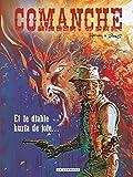 Comanche - Tome 9 - Et le diable hurla de joie... (French Edition)